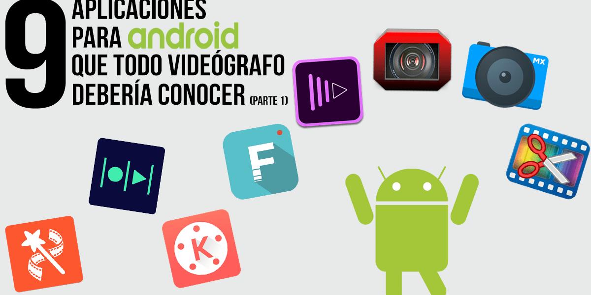 9 Aplicaciones para Android que todo videógrafo debería conocer